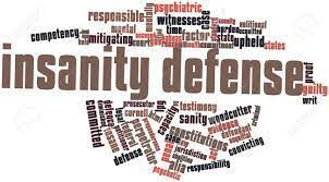 INSANITY AS A DEFENSE: A LOOPHOLE FOR CRIMINALS